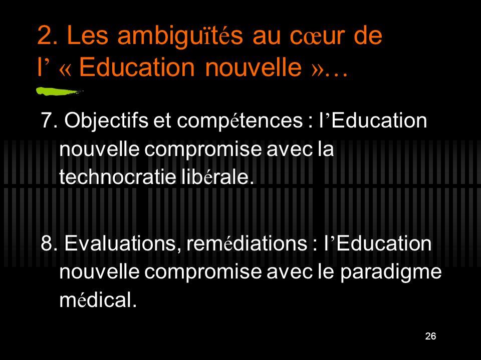 2. Les ambiguïtés au cœur de l' « Education nouvelle »…