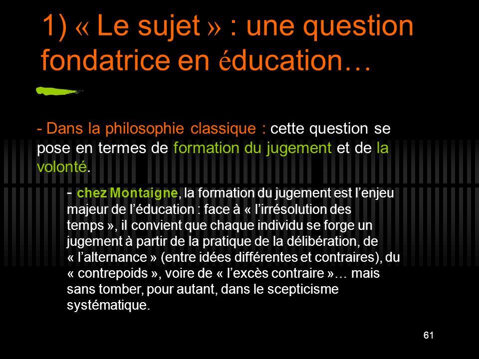 1) « Le sujet » : une question fondatrice en éducation…