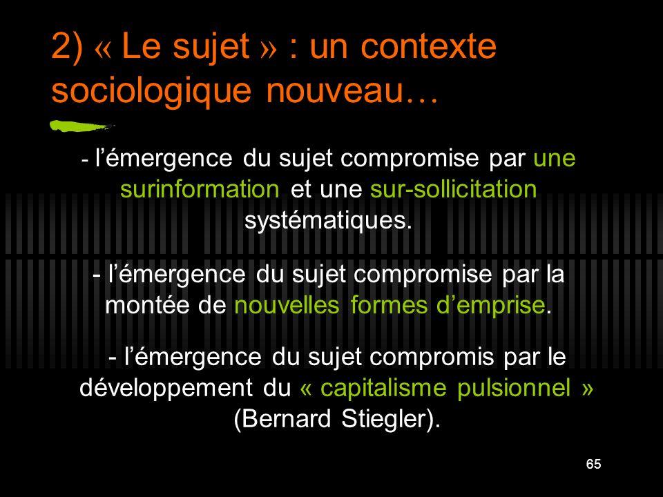 2) « Le sujet » : un contexte sociologique nouveau…
