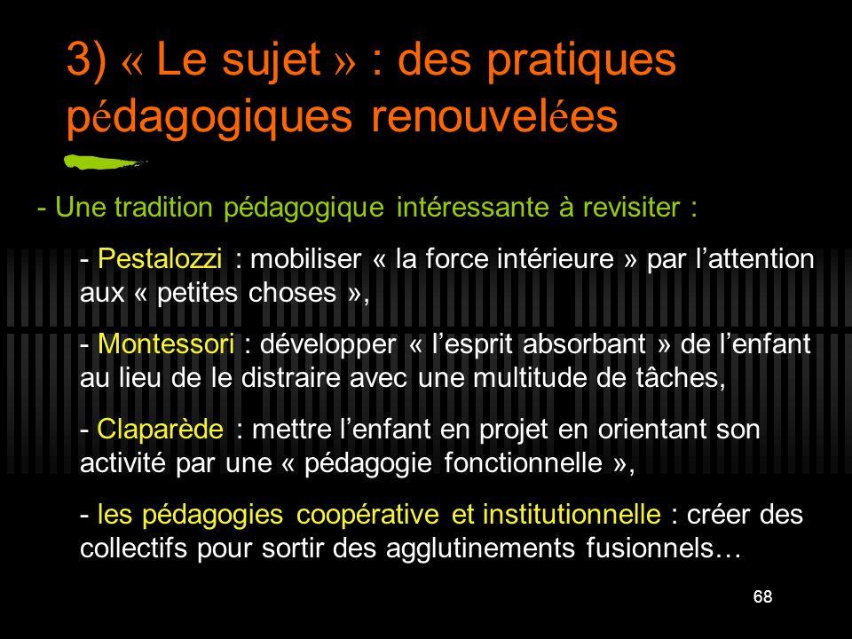3) « Le sujet » : des pratiques pédagogiques renouvelées