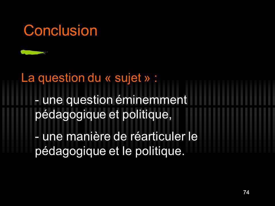 Conclusion La question du « sujet » :