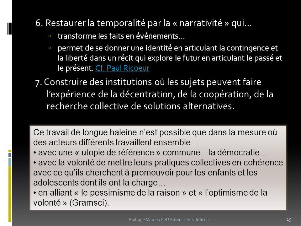 6. Restaurer la temporalité par la « narrativité » qui…