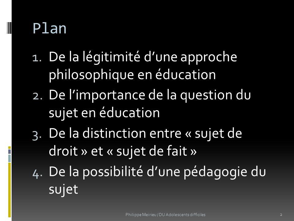 Plan De la légitimité d'une approche philosophique en éducation