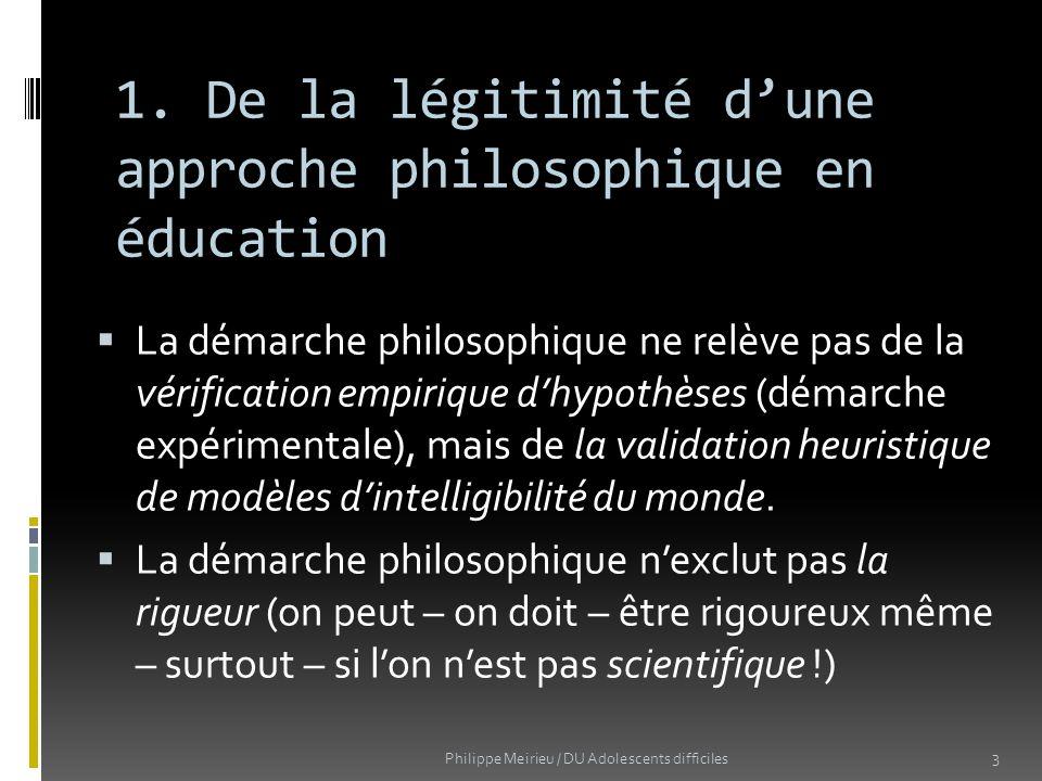 1. De la légitimité d'une approche philosophique en éducation