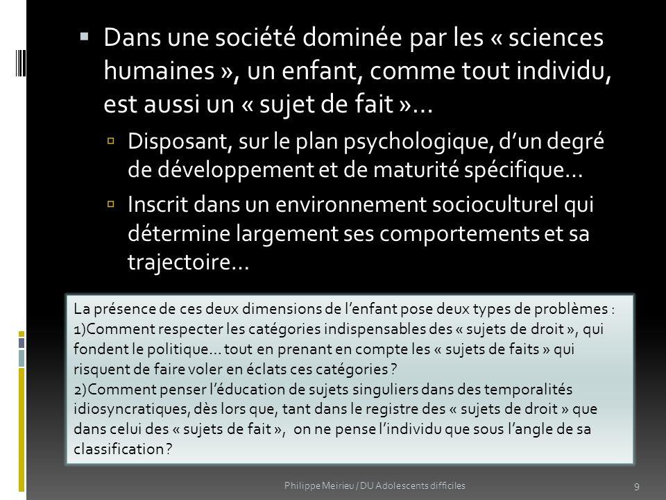 Dans une société dominée par les « sciences humaines », un enfant, comme tout individu, est aussi un « sujet de fait »…