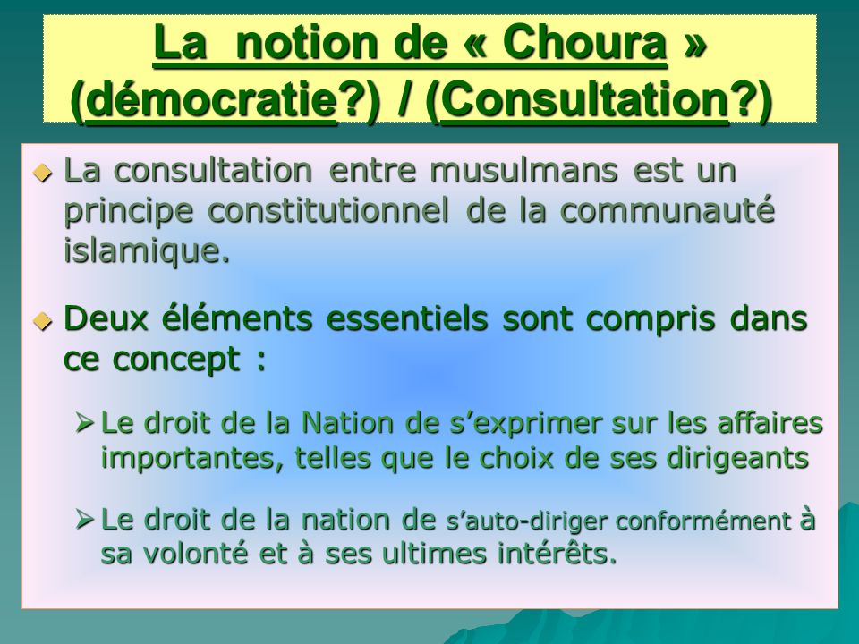 La notion de « Choura » (démocratie ) / (Consultation )