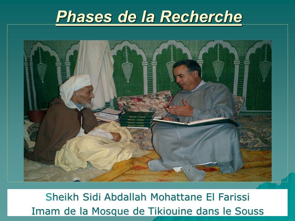 Phases de la Recherche Sheikh Sidi Abdallah Mohattane El Farissi Imam de la Mosque de Tikiouine dans le Souss