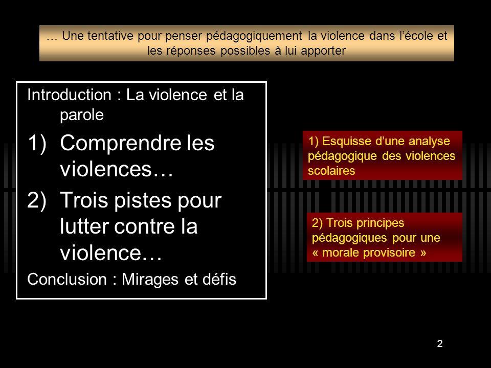 Comprendre les violences… Trois pistes pour lutter contre la violence…