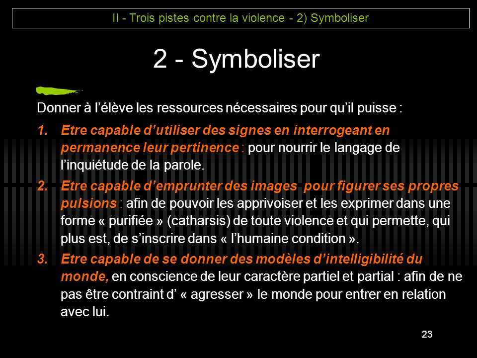 II - Trois pistes contre la violence - 2) Symboliser