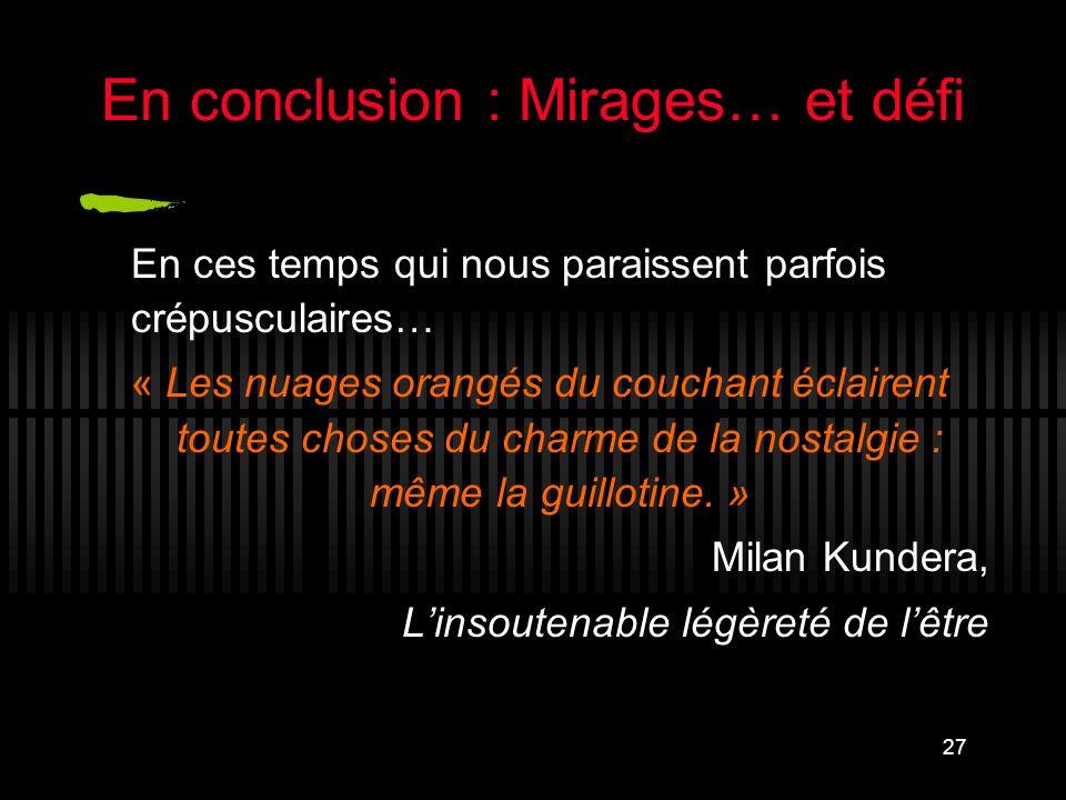 En conclusion : Mirages… et défi