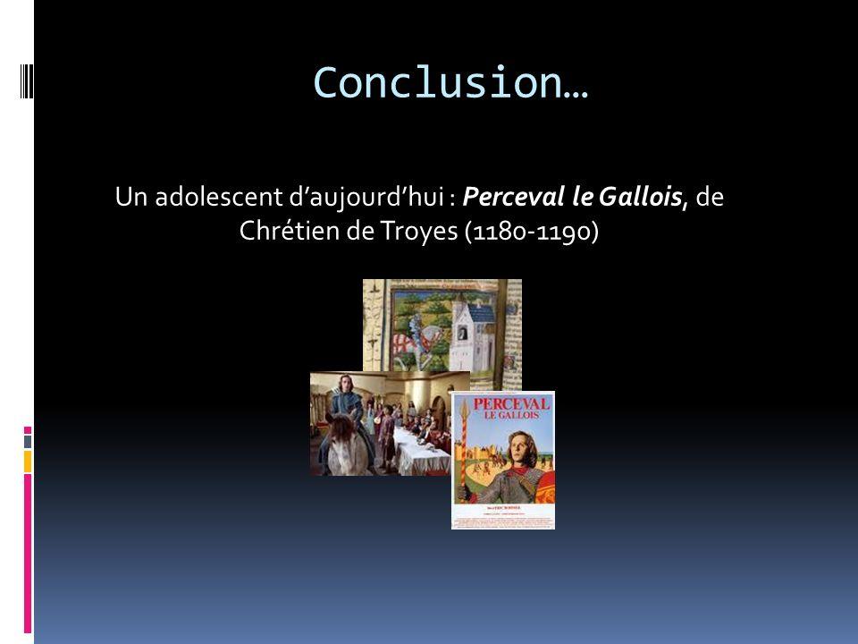 Conclusion… Un adolescent d'aujourd'hui : Perceval le Gallois, de Chrétien de Troyes (1180-1190)