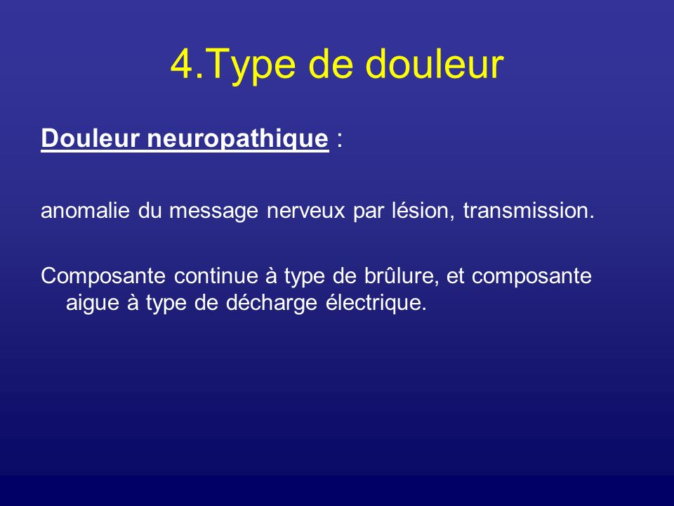 4.Type de douleur Douleur neuropathique :