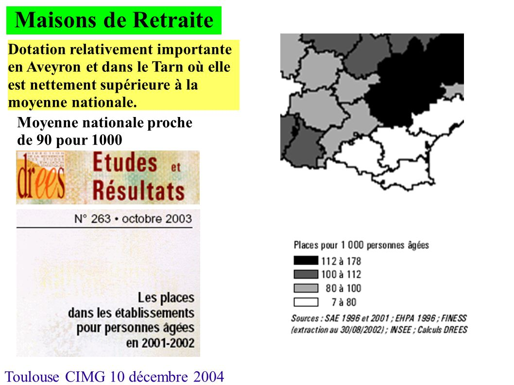 Maisons de Retraite Dotation relativement importante en Aveyron et dans le Tarn où elle est nettement supérieure à la moyenne nationale.