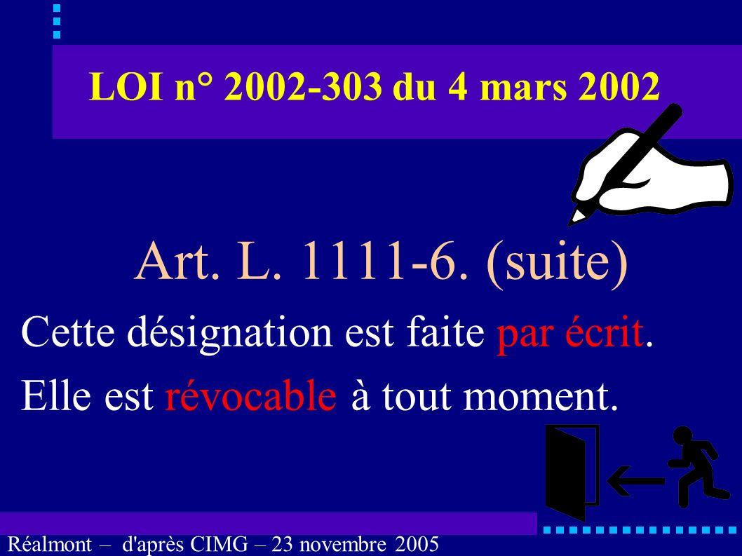 Art. L. 1111-6. (suite) Cette désignation est faite par écrit.