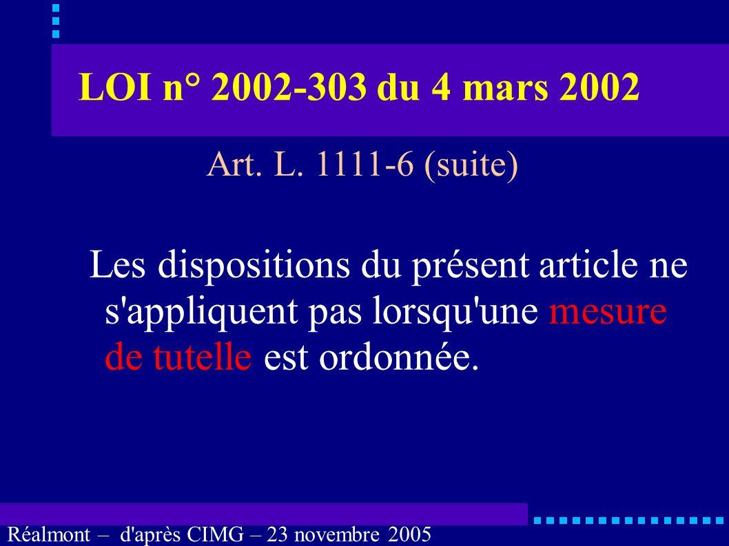 LOI n° 2002-303 du 4 mars 2002 Les dispositions du présent article ne s appliquent pas lorsqu une mesure de tutelle est ordonnée.