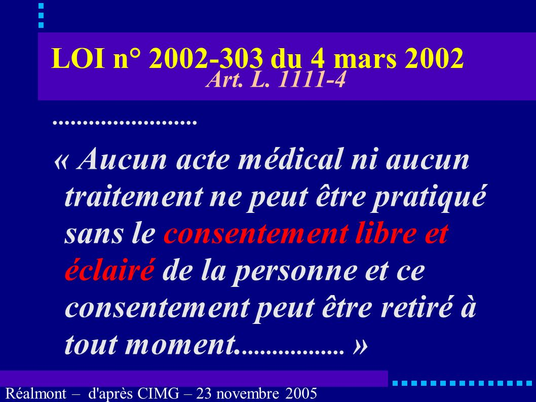 LOI n° 2002-303 du 4 mars 2002 Art. L. 1111-4. ........................