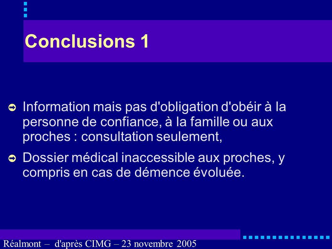 Conclusions 1 Information mais pas d obligation d obéir à la personne de confiance, à la famille ou aux proches : consultation seulement,