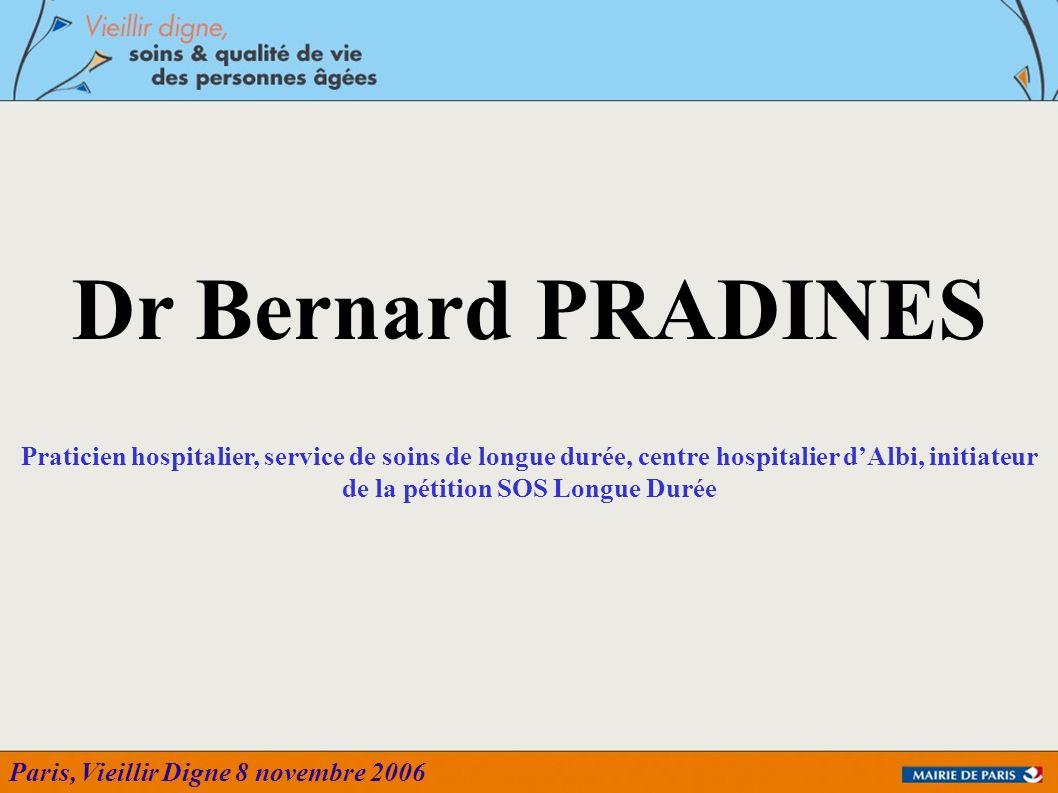 Dr Bernard PRADINESPraticien hospitalier, service de soins de longue durée, centre hospitalier d'Albi, initiateur de la pétition SOS Longue Durée.