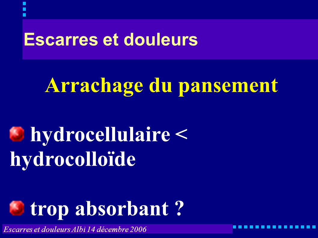 Arrachage du pansement