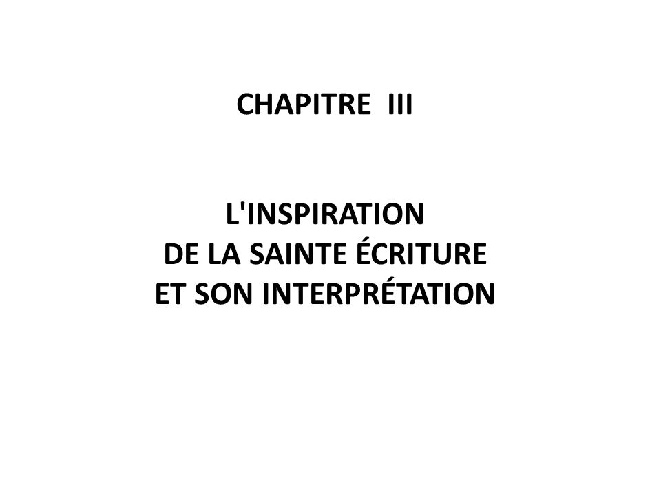 L INSPIRATION DE LA SAINTE ÉCRITURE ET SON INTERPRÉTATION