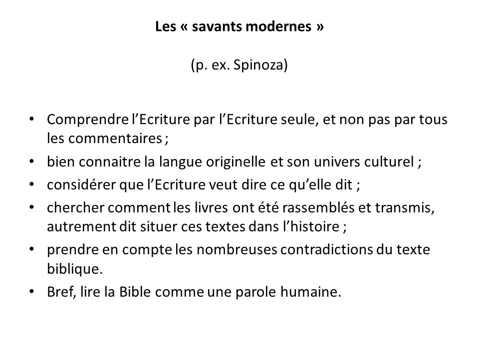 Les « savants modernes » (p. ex. Spinoza)