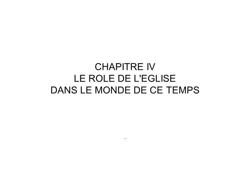 CHAPITRE IV LE ROLE DE L EGLISE DANS LE MONDE DE CE TEMPS