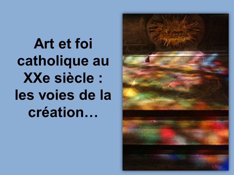 Art et foi catholique au XXe siècle : les voies de la création…
