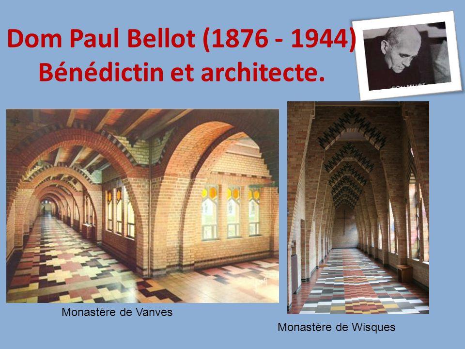 Dom Paul Bellot (1876 - 1944) Bénédictin et architecte.
