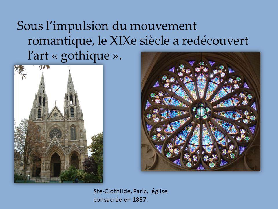 Sous l'impulsion du mouvement romantique, le XIXe siècle a redécouvert l'art « gothique ».