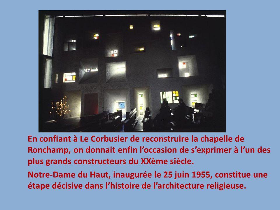 En confiant à Le Corbusier de reconstruire la chapelle de Ronchamp, on donnait enfin l'occasion de s'exprimer à l'un des plus grands constructeurs du XXème siècle.