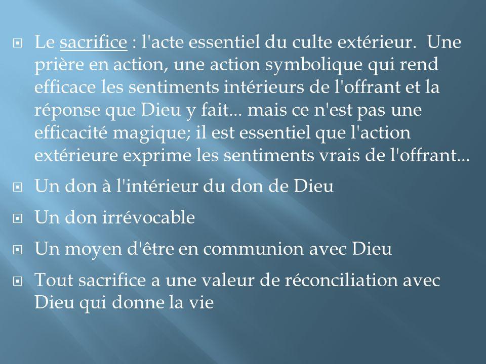 Le sacrifice : l acte essentiel du culte extérieur