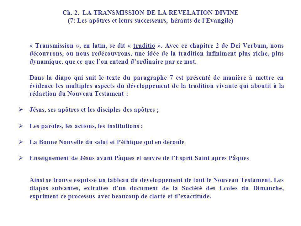 Ch. 2. LA TRANSMISSION DE LA REVELATION DIVINE (7: Les apôtres et leurs successeurs, hérauts de l Evangile)