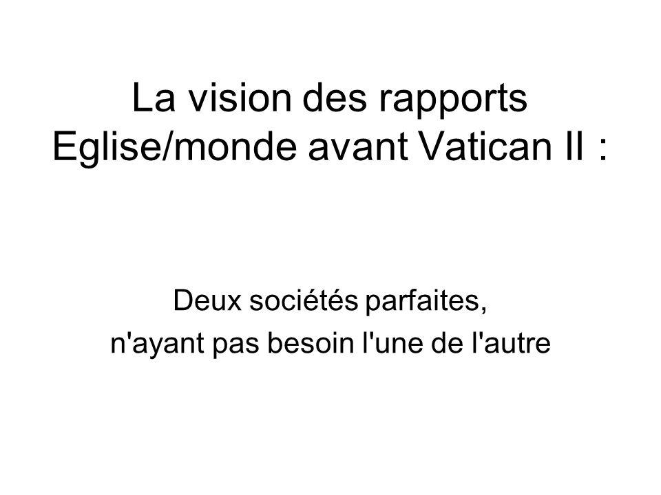 La vision des rapports Eglise/monde avant Vatican II :