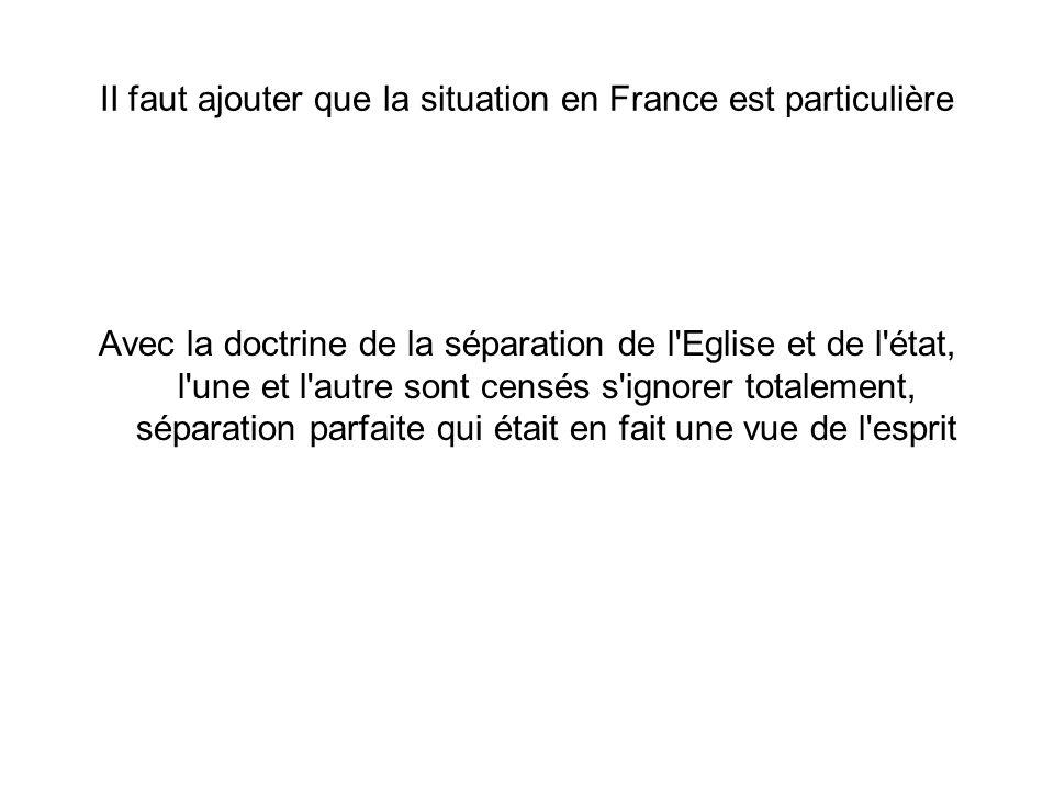 II faut ajouter que la situation en France est particulière
