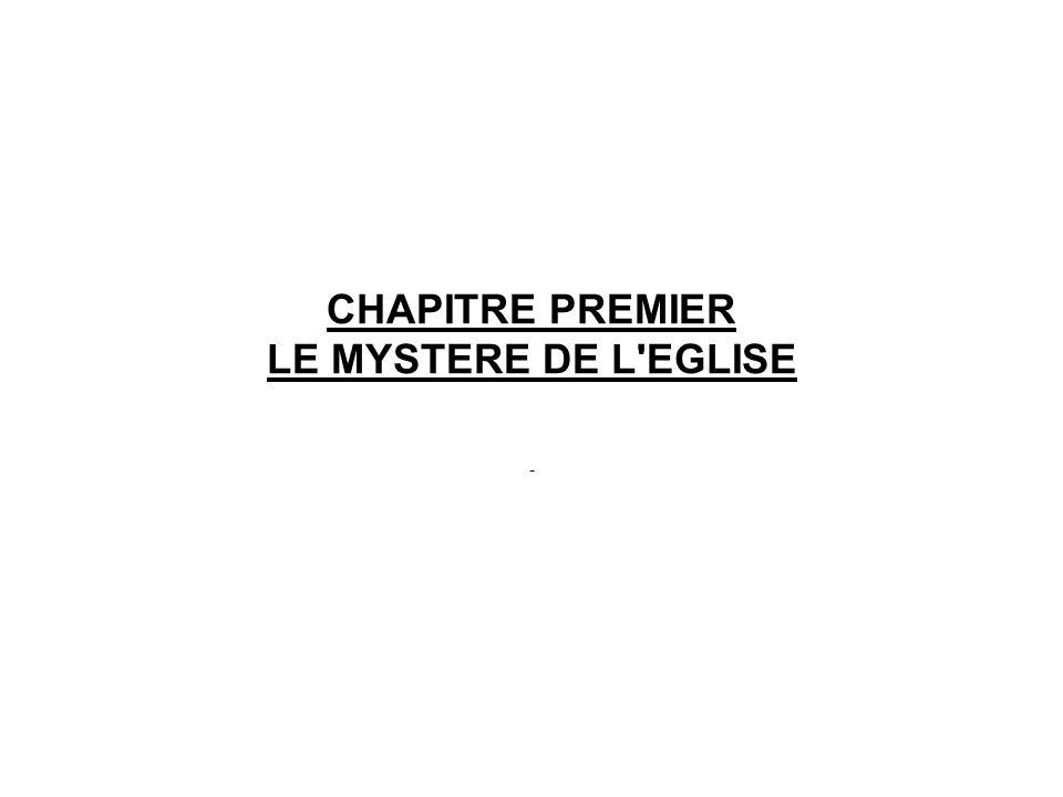 CHAPITRE PREMIER LE MYSTERE DE L EGLISE