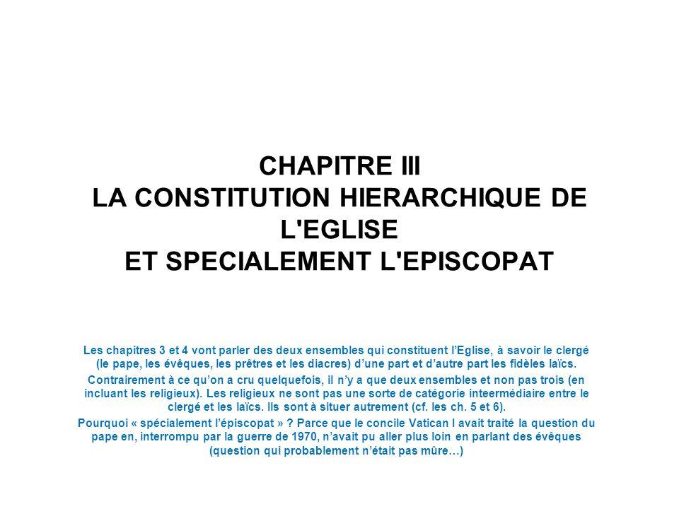 CHAPITRE III LA CONSTITUTION HIERARCHIQUE DE L EGLISE ET SPECIALEMENT L EPISCOPAT