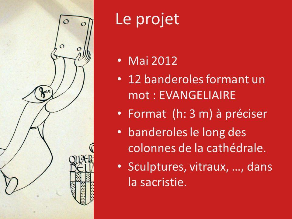 Le projet Mai 2012 12 banderoles formant un mot : EVANGELIAIRE