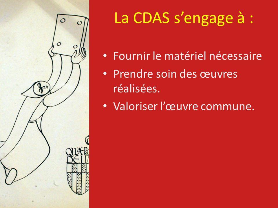La CDAS s'engage à : Fournir le matériel nécessaire