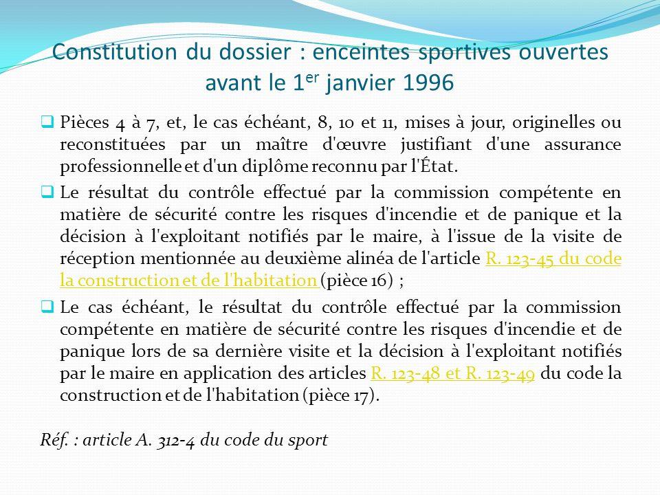 Constitution du dossier : enceintes sportives ouvertes avant le 1er janvier 1996