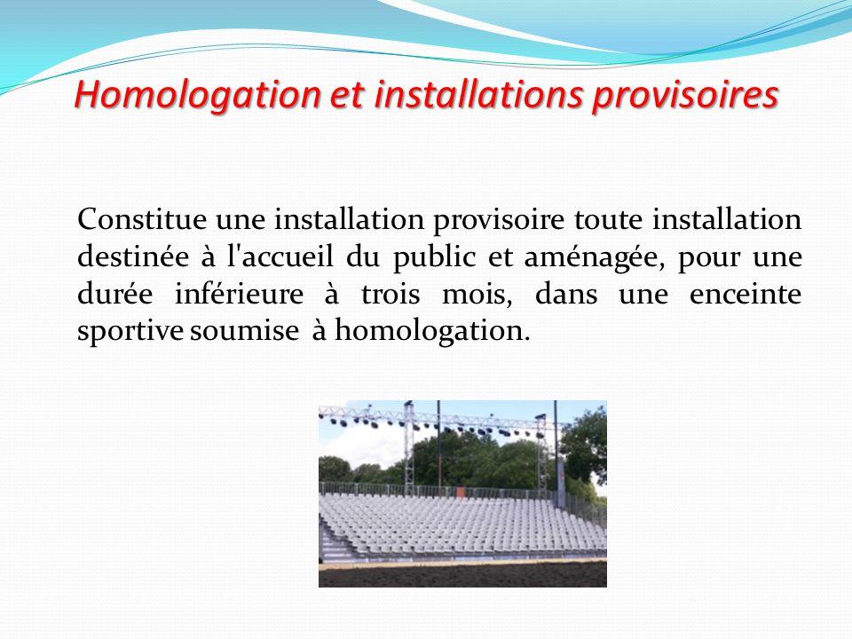 Homologation et installations provisoires