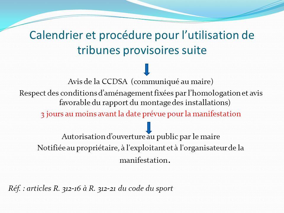 Calendrier et procédure pour l'utilisation de tribunes provisoires suite