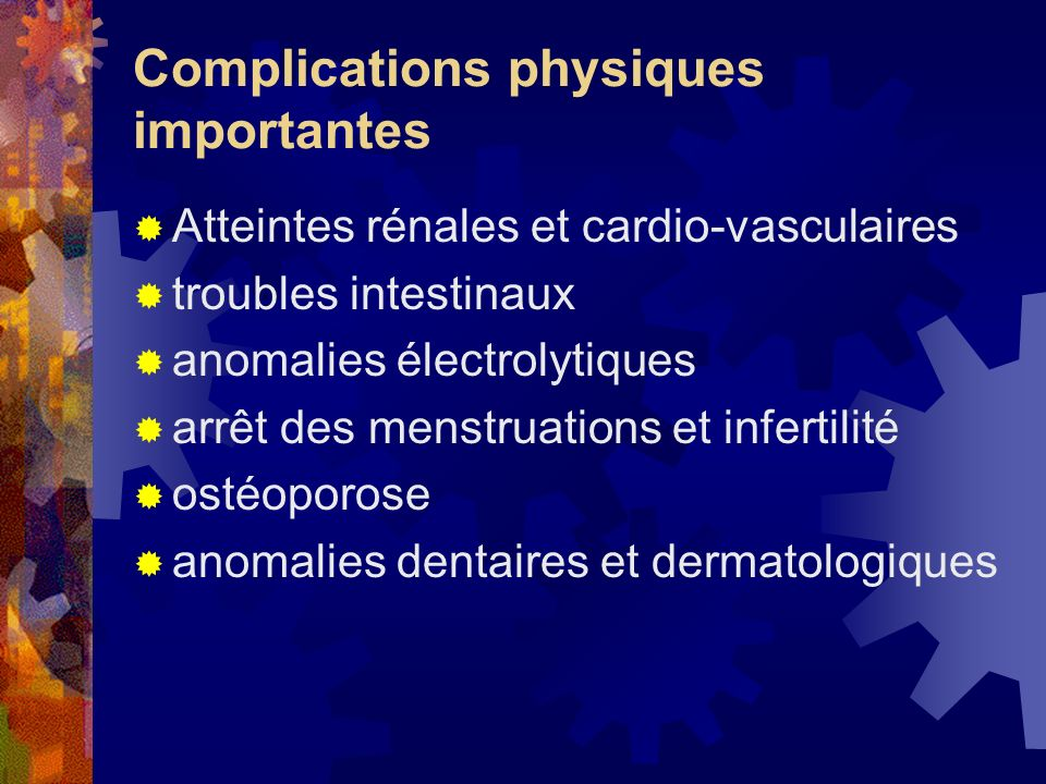 Complications physiques importantes