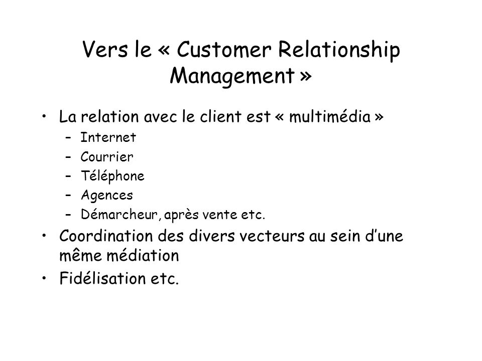Vers le « Customer Relationship Management »