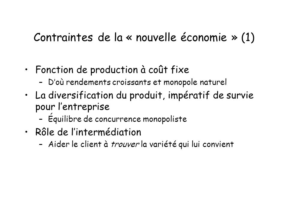 Contraintes de la « nouvelle économie » (1)