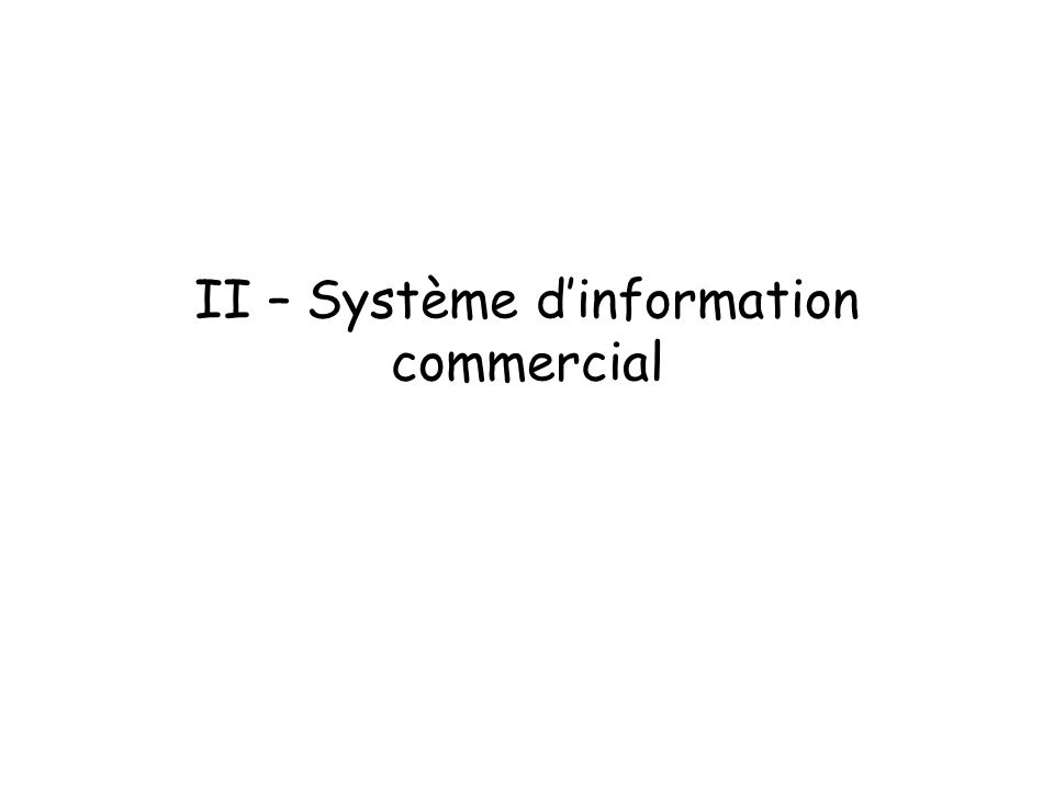 II – Système d'information commercial