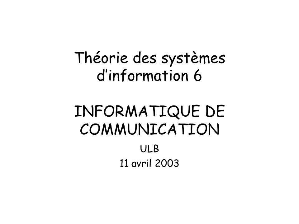 Théorie des systèmes d'information 6 INFORMATIQUE DE COMMUNICATION