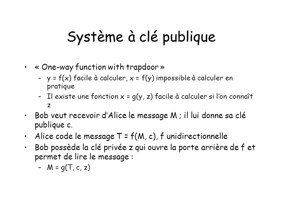 Système à clé publique « One-way function with trapdoor »