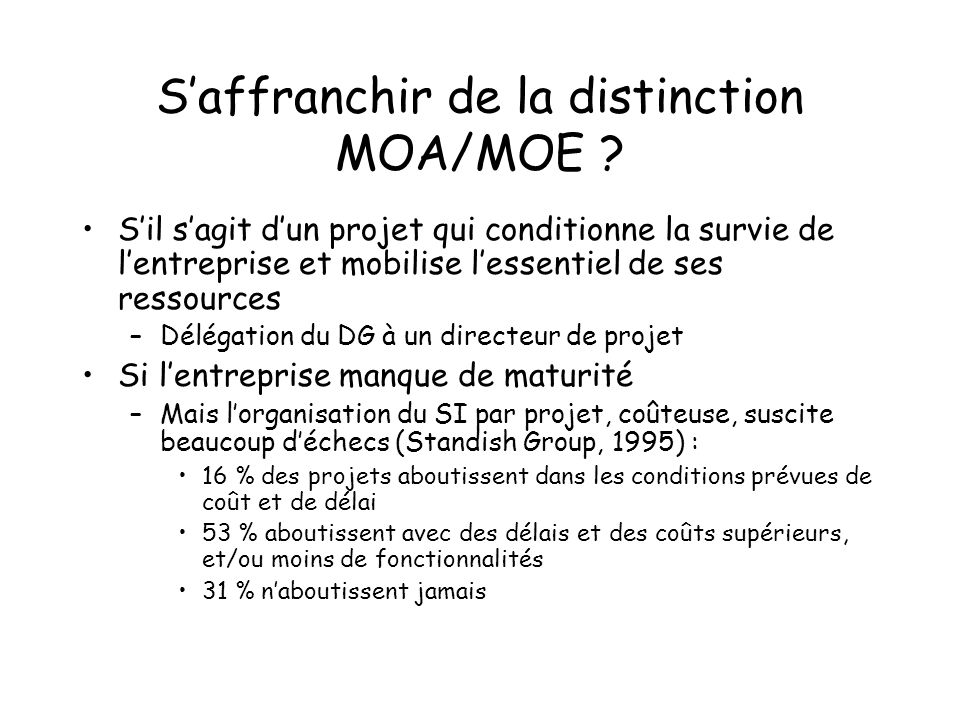 S'affranchir de la distinction MOA/MOE