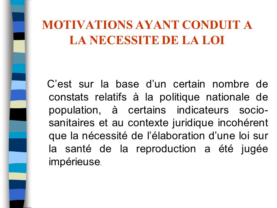 MOTIVATIONS AYANT CONDUIT A LA NECESSITE DE LA LOI