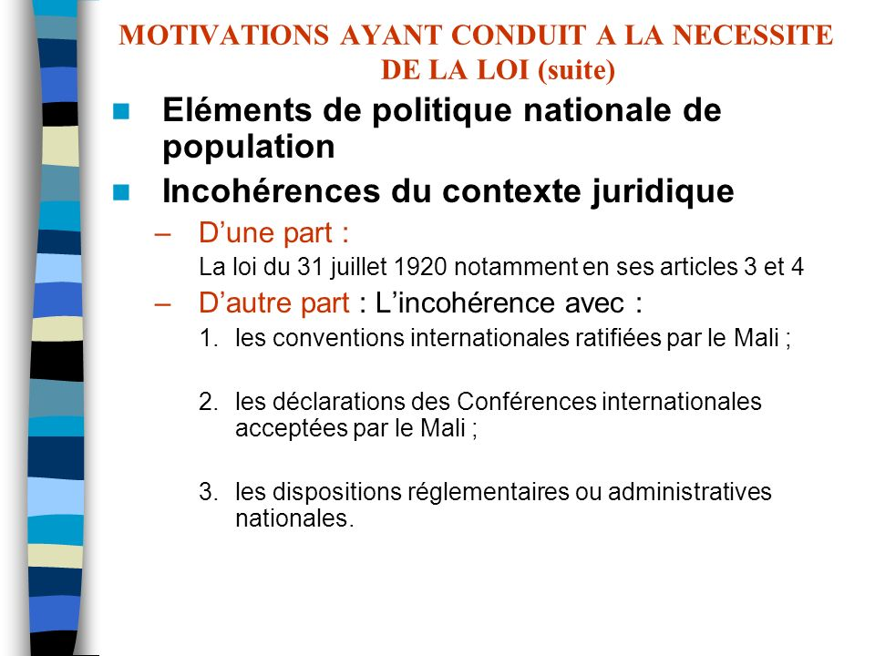 MOTIVATIONS AYANT CONDUIT A LA NECESSITE DE LA LOI (suite)
